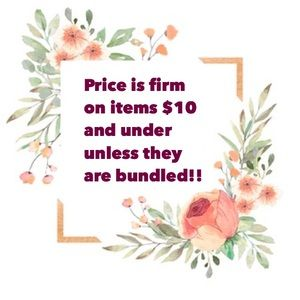 ANY ITEMS PRICED $10 ARE FIRM!